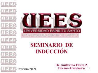 Dr. Guillermo Flores Z. Decano Acad mico