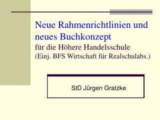 Neue Rahmenrichtlinien und neues Buchkonzept  f r die H here Handelsschule  Einj. BFS Wirtschaft f r Realschulabs.