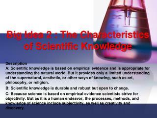 Big Idea 2 : The Characteristics of Scientific Knowledge