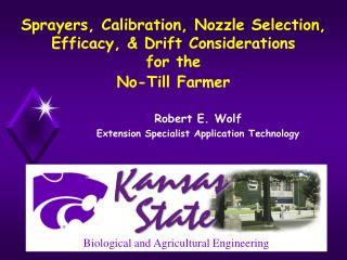 Sprayers, Calibration, Nozzle Selection, Efficacy,  Drift Considerations for the No-Till Farmer