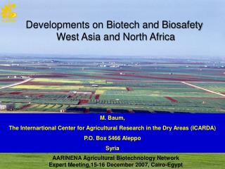 Developments on Biotech and Biosafety  West Asia and North Africa