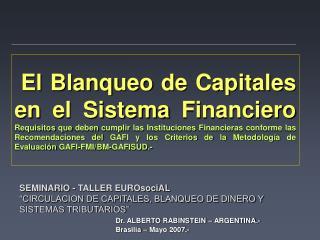 El Blanqueo de Capitales en el Sistema Financiero Requisitos que deben cumplir las Instituciones Financieras conforme la
