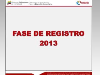 FASE DE REGISTRO 2013