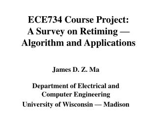 ECE734 Course Project:  A Survey on Retiming   Algorithm and Applications