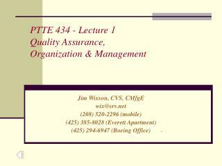 PTTE 434 - Lecture 1 Quality Assurance, Organization  Management