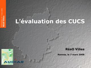 L  valuation des CUCS