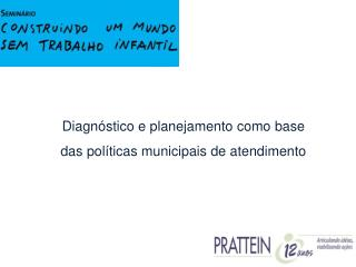 Diagn stico e planejamento como base das pol ticas municipais de atendimento