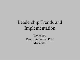 Leadership Trends and Implementation