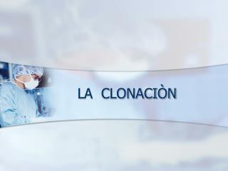 LA  CLONACI N