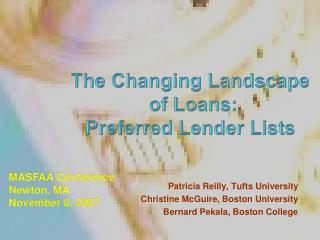 Patricia Reilly, Tufts University Christine McGuire, Boston University Bernard Pekala, Boston College