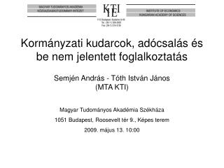 Magyar Tudom nyos Akad mia Sz kh za 1051 Budapest, Roosevelt t r 9., K pes terem 2009. m jus 13. 10:00