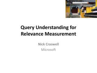 Query Understanding for Relevance Measurement