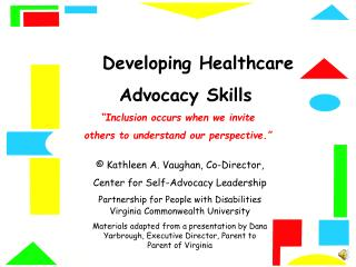 Developing Healthcare    Advocacy Skills  Inclusion occurs when we invite  others to understand our perspective.