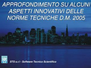 APPROFONDIMENTO SU ALCUNI ASPETTI INNOVATIVI DELLE NORME TECNICHE D.M. 2005