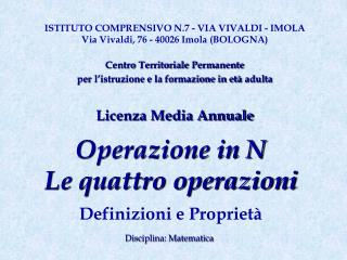 Operazione in N Le quattro operazioni  Definizioni e Propriet