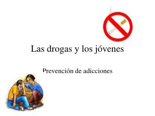 Las drogas y los j venes