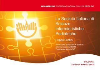 La Societ  Italiana di Scienze Infermieristiche Pediatriche