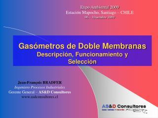 Gas metros de Doble Membranas Descripci n, Funcionamiento y Selecci n