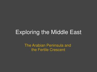 Exploring the Middle East The Arabian Peninsula and