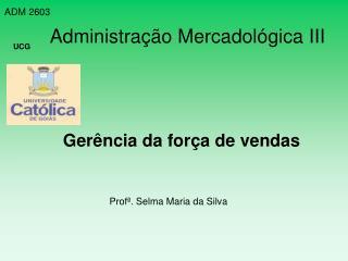Prof . Selma Maria da Silva