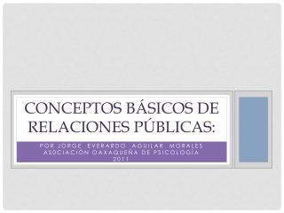 CONCEPTOS B SICOS de Relaciones P BLICAS: