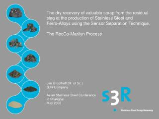 The dry recovery of valuable scrap from the residual slag at the production of Stainless Steel and  Ferro-Alloys using t
