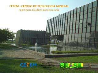 CETEM - CENTRO DE TECNOLOGIA MINERAL I Semin rio brasileiro de terras-raras