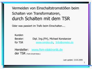Vermeiden von Einschaltstromst  en beim Schalten von Transformatoren,  durch Schalten mit dem TSR  Oder was passiert im