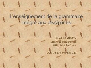 L enseignement de la grammaire int gr  aux disciplines
