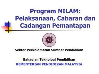 Program NILAM: Pelaksanaan, Cabaran dan Cadangan Pemantapan