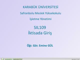 SIL109 Iktisada Giris