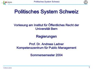 Politisches System Schweiz     Vorlesung am Institut f r  ffentliches Recht der Universit t Bern  Regierungen  Prof. Dr.