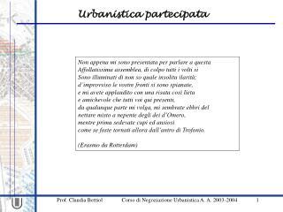 Prof. Claudia Bettiol              Corso di Negoziazione Urbanistica A. A. 2003-2004