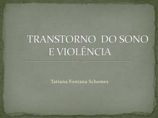 TRANSTORNO  DO SONO E VIOL NCIA