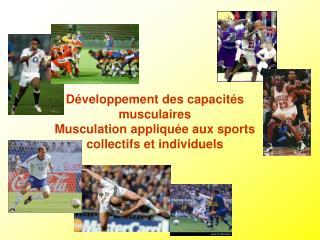 D veloppement des capacit s musculaires Musculation appliqu e aux sports collectifs et individuels