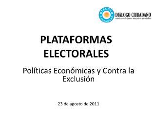 PLATAFORMAS ELECTORALES