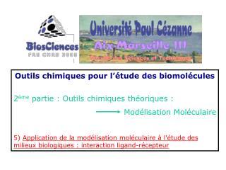 Outils chimiques pour l  tude des biomol cules  2 me partie : Outils chimiques th oriques :  Mod lisation Mol culaire  5