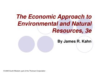 The Economic Approach to Environmental and Natural Resources, 3e