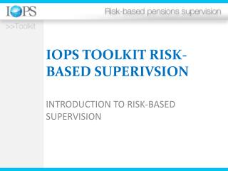 IOPS TOOLKIT RISK-BASED SUPERIVSION