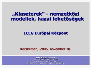 ICEG Eur pai K zpont 1118 Budapest, Dayka G. u 6