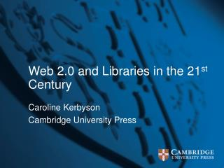 Web 2.0 and Libraries in the 21st Century