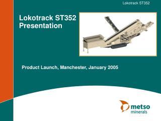 Lokotrack ST352 Presentation
