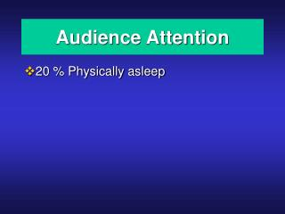Audience Attention