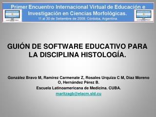 GUI N DE SOFTWARE EDUCATIVO PARA LA DISCIPLINA HISTOLOG A.