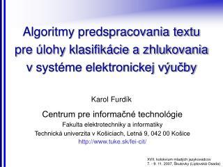 Algoritmy predspracovania textu  pre  lohy klasifik cie a zhlukovania  v syst me elektronickej v ucby