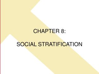 CHAPTER 8:    SOCIAL STRATIFICATION