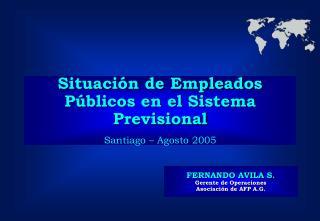Situaci n de Empleados P blicos en el Sistema Previsional   Santiago   Agosto 2005