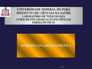 UNIVERSIDADE FEDERAL DO PAR  INSTITUTO DE CI NCIAS DA SA DE LABORAT RIO DE TOXICOLOGIA CURSO DE P S-GRADUA  O EM CI NCIA