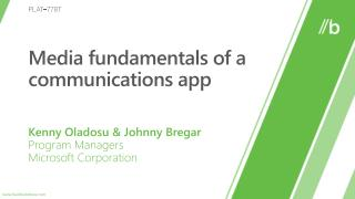 Media fundamentals of a communications app