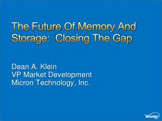 The Future Of Memory And Storage:  Closing The Gap